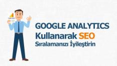 Google Analytics ile SEO Sıralamasında Çalışma