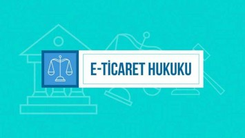 E-ticaret Yasal Hukuk Zorunlulukları